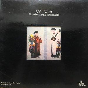 Trân Van Khê, Trân Quang Hai / Viêt-Nam : Nouvelle Musique Traditionnelle (LP)