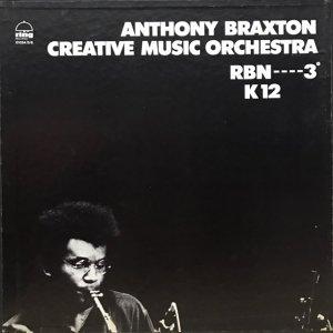 Anthony Braxton Creative Music Orchestra / RBN----3° K12 (3LP BOX)