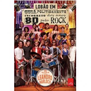 Lobão / Guia politicamente incorreto dos anos 80 pelo rock (Book)