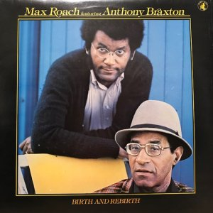 Max Roach Featuring Anthony Braxton / Birth And Rebirth (LP)