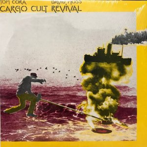 Tom Cora, David Moss / Cargo Cult Revival (LP)