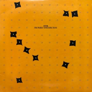 Jim Staley with John Zorn / OTB (LP)