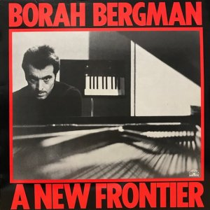 Borah Bergman / A New Frontier (LP)