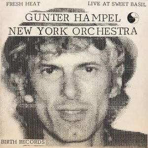 Gunter Hampel New York Orchestra / Fresh Heat : Live At Sweet Basil (LP)