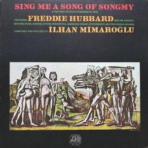 Freddie Hubbard - Ilhan Mimaroğlu / Sing Me A Song Of Songmy (LP)