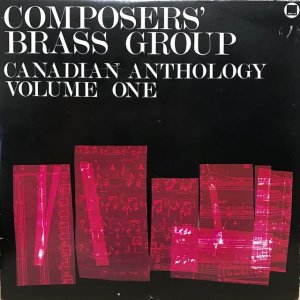 Composers' Brass Group / Canadian Anthology Volume One (2LP)