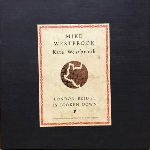 Mike Westbrook / London Bridge Is Broken Down (4LP BOX)