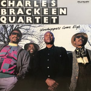 Charles Brackeen Quartet / Worshippers Come Nigh (LP)