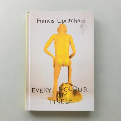 Every Colour by Itself<br>Francis Upritchard<br>フランシス・アップリチャード
