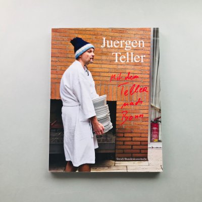 Enjoy your Life!<br>Mit dem Teller nach Bonn<br>ユルゲン・テラー<br>Juergen Teller