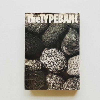 The TYPEBANK<br>現代日本のタイプフェイス<br>味岡伸太郎, 片塩二朗