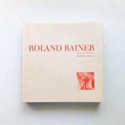 ROLAND RAINER<br>Arbeiten aus 65 Jahren<br>ローランド・ライナー