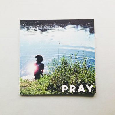 PRAY MAGAZINE SUMMER 2007<br>VOLUME 00 PHOTO ISSUE