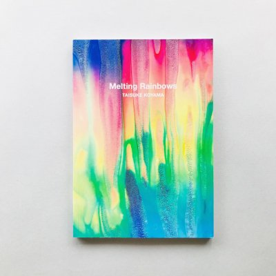 Melting Rainbows<br>小山泰介<br>TAISUKE KOYAMA