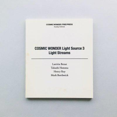 COSMIC WONDER LIGHT Source 3<br>Light Streams<br>ホンマタカシ, アンリ・ロア,<br>マーク・ボスウィック