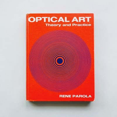 OPTICAL ART Theory and Practice<br>RENE PAROLA<br>レナ・パロラ