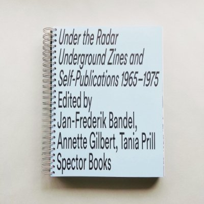 Under the Radar:<br>Underground Zines and<br>Self-publications 1965-1975