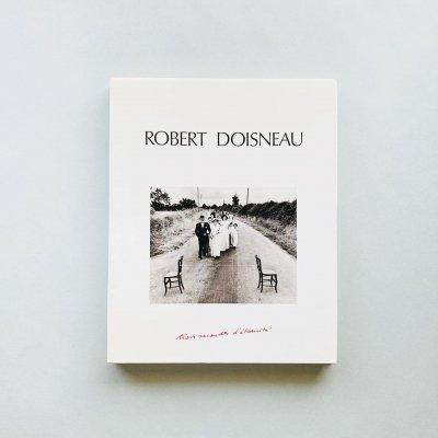 Trois secondes d'eternite<br>Robert Doisneau<br>ロベール・ドアノー