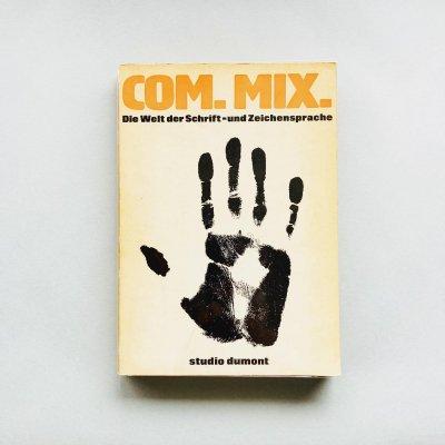 COM. MIX.<br>Die Welt der Schrift<br>und Zeichensprache<br>Ferdinand Kriwet