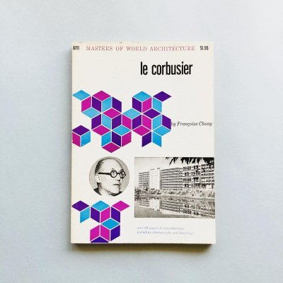 Le Corbusier<br>ル・コルビュジエ作品集<br>Françoise Choay