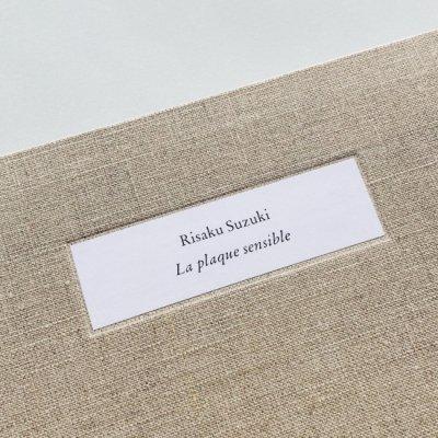 〈新品〉知覚の感光板<br>La plaque sensible<br>鈴木理策 Risaku Suzuki
