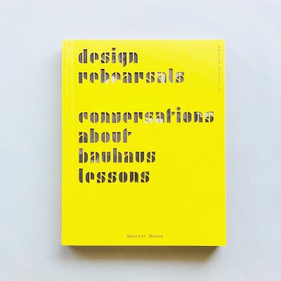 DESIGN REHEARSALS<br>Edition Bauhaus 57<br>バウハウス・デッサウ