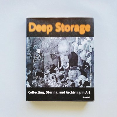Deep Storage<br>Collecting, Storing and<br>Archiving in Art