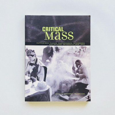 Critical Mass Happenings, Fluxus,<br>Performance, Intermedia, and<br>Rutgers University 1958-1972