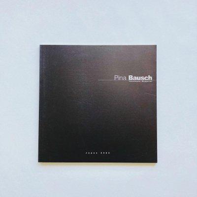 Pina Bausch ピナ・バウシュ<br>ヴッパタール舞踏団<br>日本公演プログラム 2003