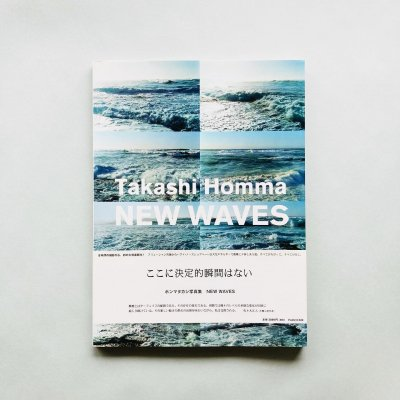 <SIGNED>NEW WAVES<br>Takashi Homma<br>ホンマタカシ
