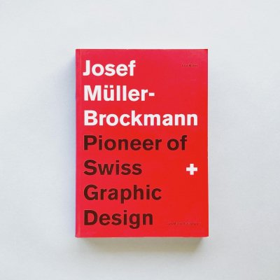 Josef Muller Brockmann<br>Pioneer of Swiss Graphic Design<br>ヨゼフ・ミュラー=ブロックマン