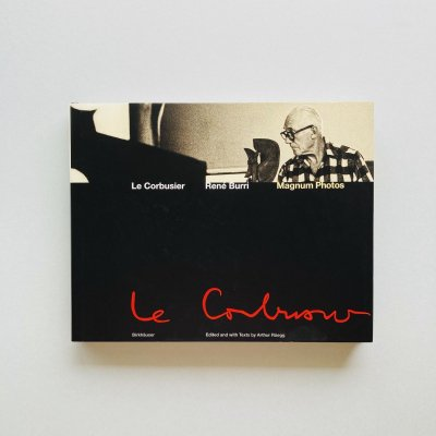 Le Corbusier Photographs by Rene Burri - Moments in the Life of a Great Architect<br>ル・コルビュジエ, ルネ・ブリ