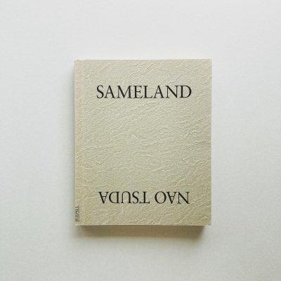 〈SIGNED〉SAMELAND<br>津田直 Nao Tsuda