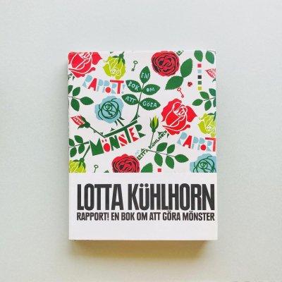 Rapport! en bok om att gora monster<br>Lotta Kuhlhorn<br>ロッタ・キュールホルン