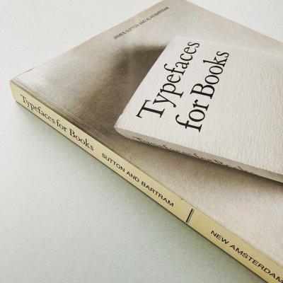 Typefaces for Books<br>James Sutton, Alan Bartram