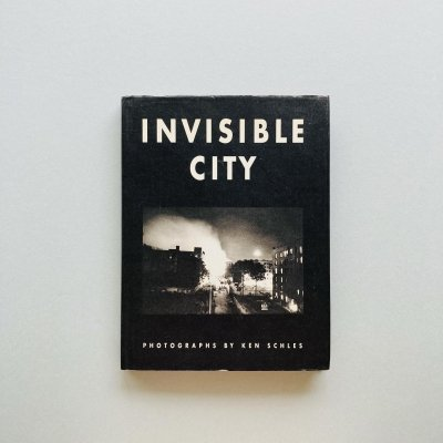 INVISIBLE CITY<br>Ken Schles<br>ケン・シュルズ