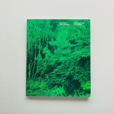 Our Nature.<br>Within the Limits of City Parks<br>Janine Schrijver<br>ジャニーン・スフレイヴェル