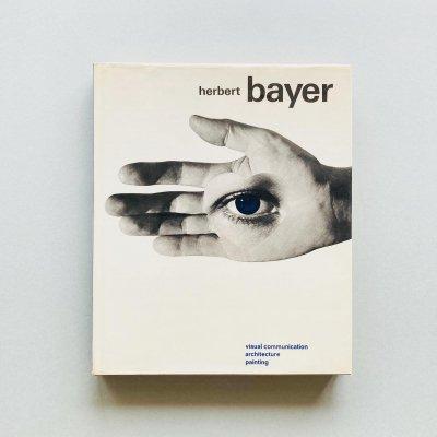 Herbert Bayer: visual<br>communication<br>architecture painting<br>ヘルベルト・バイヤー