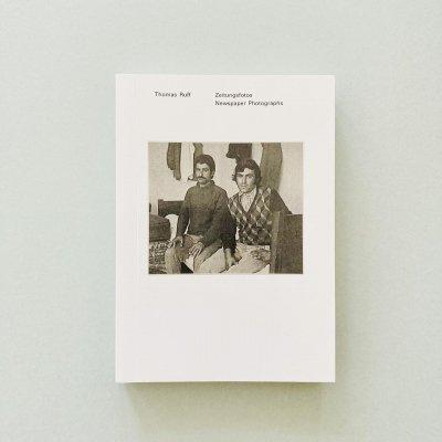 Thomas Ruff<br>Zeitungsfotos<br>Newspaper Photographs<br>トーマス・ルフ