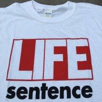 LIFE SENTENCE official white Tshirt