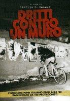 DRITTI CONTRO UN MURO BOOK