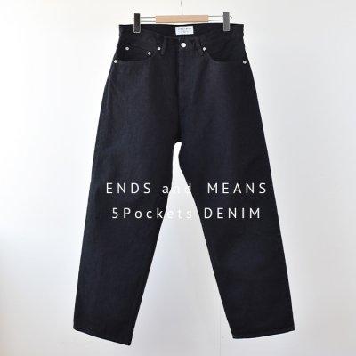 【ENDS and MEANS】   5 Pocket DENIM   -Black-