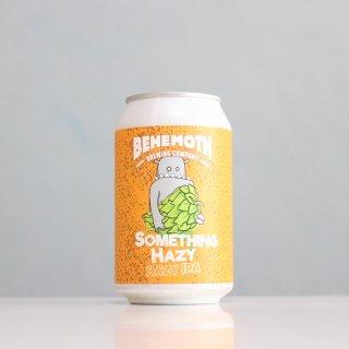ベヘモスブルーイング サムシングヘイジー(BEHEMOTH Brewing Something Hazy)