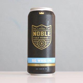 ノーブルエールワークス ビッグウィッグIPA(Noble Ale Works Big Whig IPA)