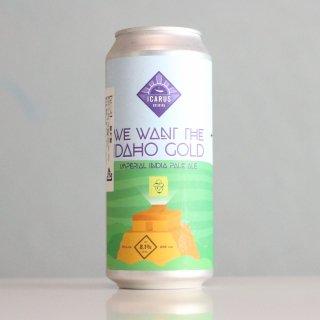 イカロスブルーイング ウィウォントザアイダホゴールド(ICARUS Brewing We Want The Idaho Gold)