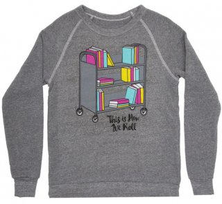 This is How We Roll Sweatshirt (Grey)