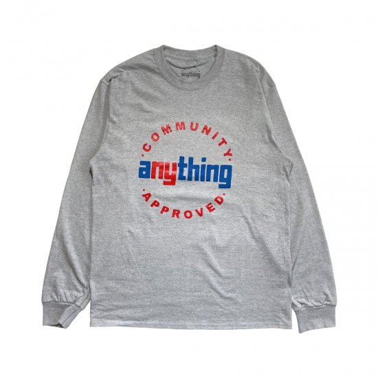 aNYthing / COMMUNITY APPROVED LS TEE