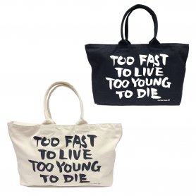 TOO FAST TO LIVE TOO YOUNG TO DIE Bag