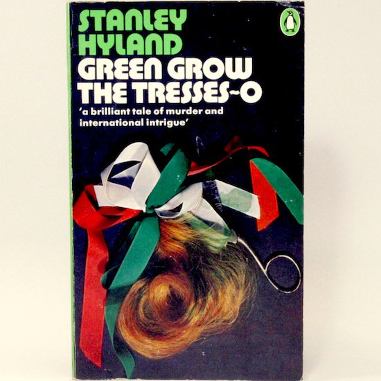 Green Grow the Tresses-O /Stanley Hyland  Penguin Books