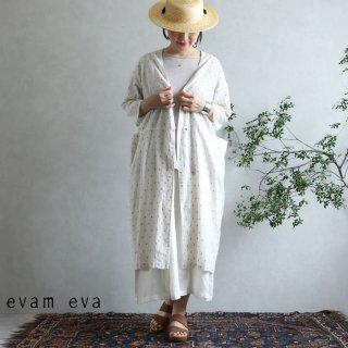evam eva(エヴァム エヴァ) カットドビー ローブ / cutdobby robe antique white(04)  E201T166
